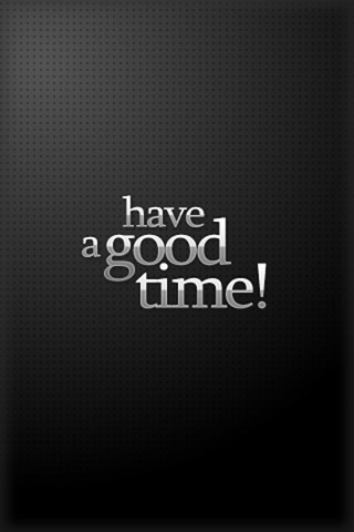 Have a good time! iPhone Wallpaper