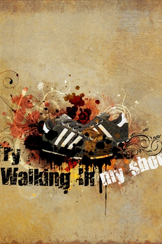 Try Walking In My Shoes iPhone Wallpaper